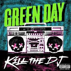 Текст и аккорды новой песни Green Day - Kill the DJ